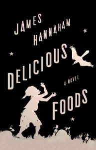 Delicious Foods, by James Hannaham: