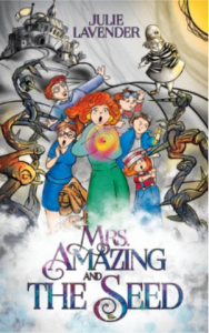 Mrs. Amazing and the Seed by Julie Lavender