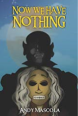 Now We Have Nothing by Andy Mascola