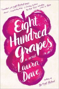 Eight Hundred Grapes, by Laura Dave: