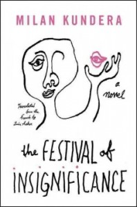 Festival of Insignificance, by Milan Kundera: