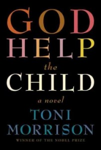 God Help the Child, by Toni Morrison: